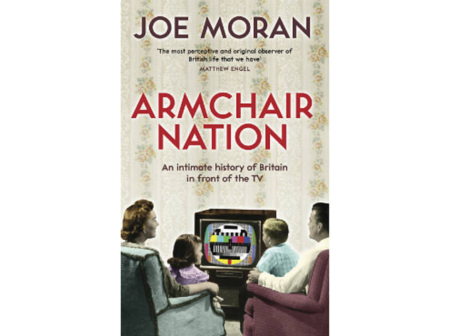Joe Moran – 'Armchair Nation'