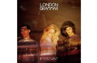 London Grammar – If You Wait