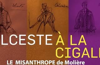 Alceste à la Cigale : Le Misanthrope de Molière