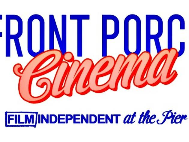 Front Porch Cinema: Film Independent at the Pier