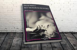 No tendrás rostro, de David Miklos