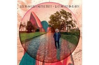 Lee Ranaldo And The Dust – Last Night On Earth
