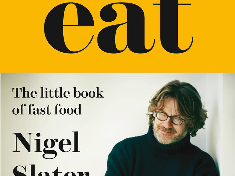 'Eat' by Nigel Slater