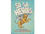 For the long-distance nerd If you'd like to strike up a pen-palship with a friend, So-So Heroes (Chronicle Books, $9.95) by local cartoonist Paul Hornschemeier is a  good place to start. Hornschemeier's crisply drawn weirdos adorning the  front of ...