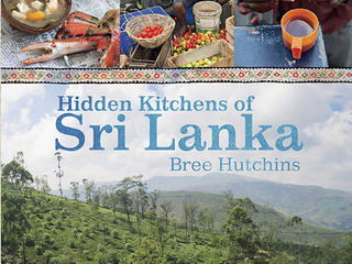 'Hidden Kitchens of Sri Lanka' by Bree Hutchins