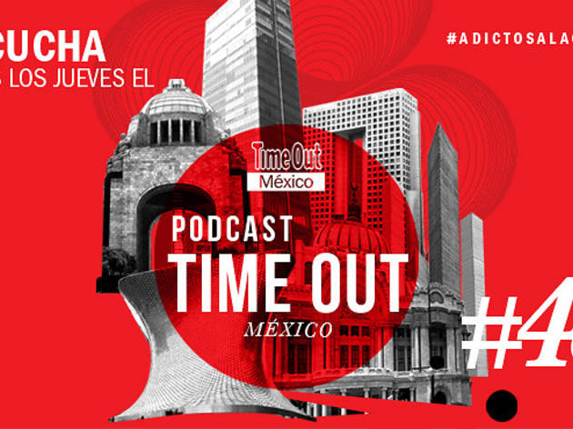 Podcast 48 Time Out México
