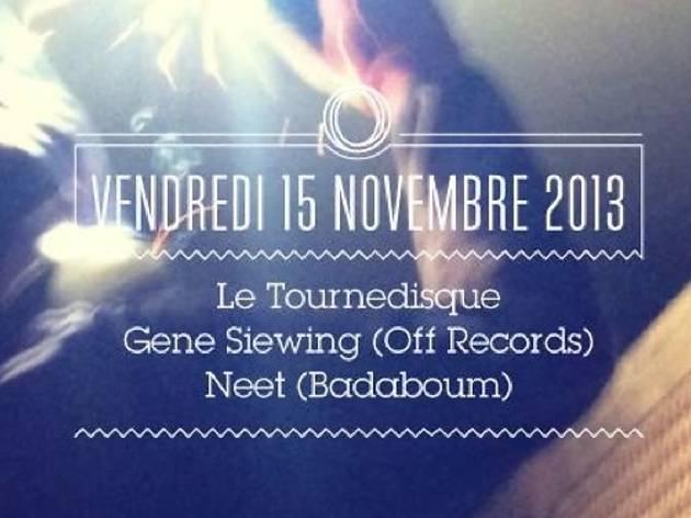 Gene Siewing + Le Tournedisque + Neet