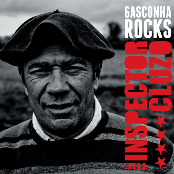 The Inspector Cluzo • 'Gasconha Rocks'