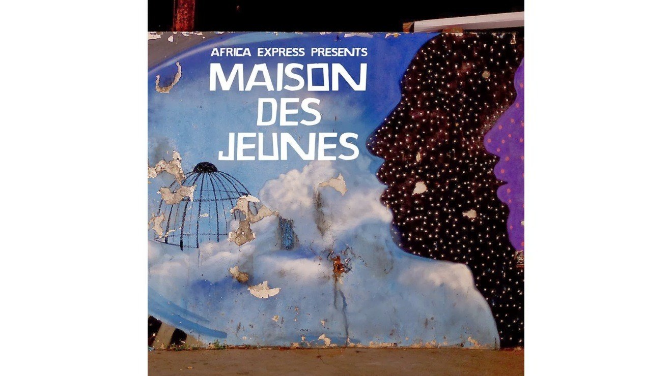 39 africa express presents maison des jeunes 39 album review for Africa express presents maison des jeunes
