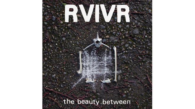 RVIVR, The Beauty Between