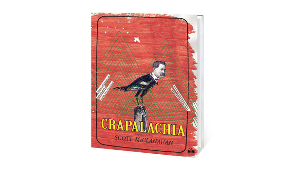 5 - Crapalachia by Scott McClanahan (Two Dollar Radio)