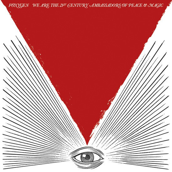 Foxygen • 'We Are The 21st Century Ambassadors Of Peace & Magic'