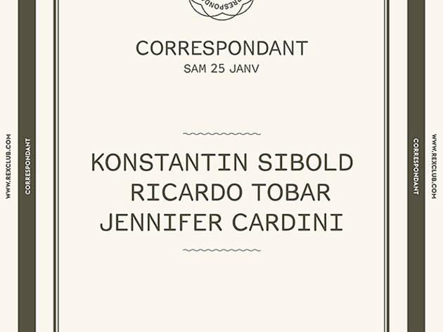 Correspondant : Jennifer Cardini + Ricardo Tobar + Konstantin Sibold