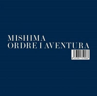 Ordre i aventura, Mishima