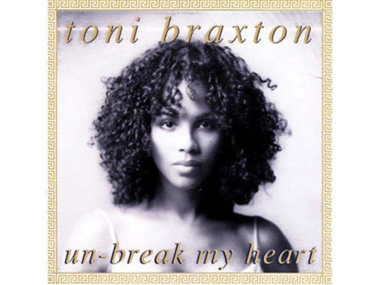 """Un-Break My Heart"" by Toni Braxton"