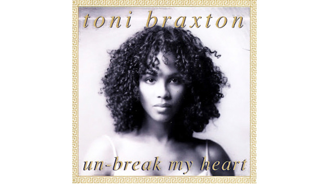 """Un-Break My Heart"" by Toni Braxton"