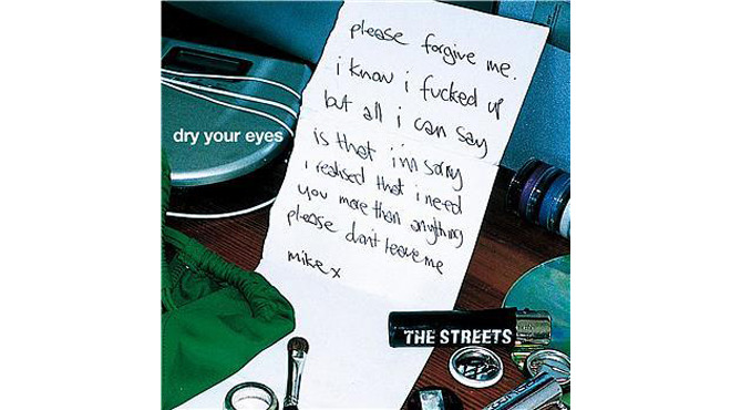 """Dry Your Eyes"" by the Streets"