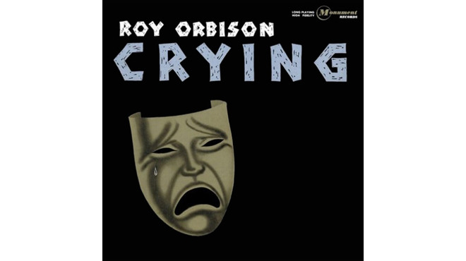 """Crying"" by Roy Orbison"