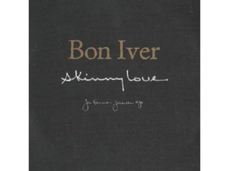 'Skinny Love' – Bon Iver