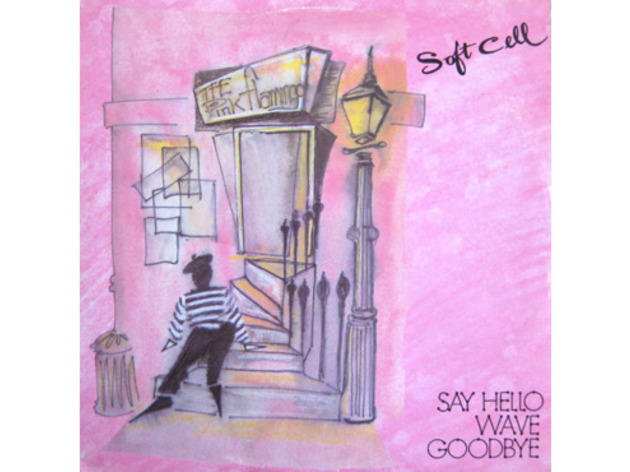 """Say Hello, Wave Goodbye"" by Soft Cell (1982)"