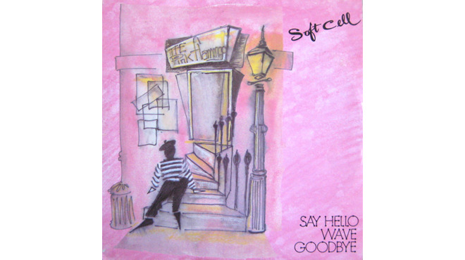 """Say Hello, Wave Goodbye"" by Soft Cell"