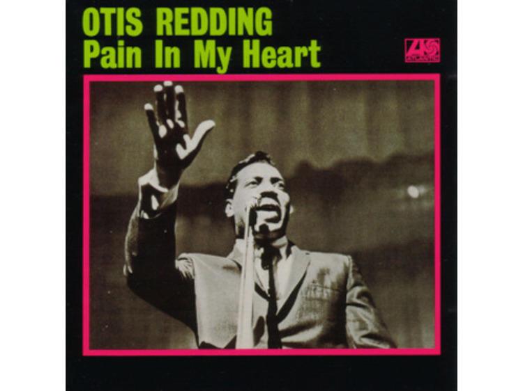 'Pain in My Heart' – Otis Redding