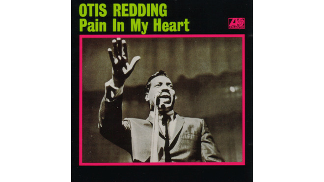 """Pain In My Heart"" by Otis Redding"