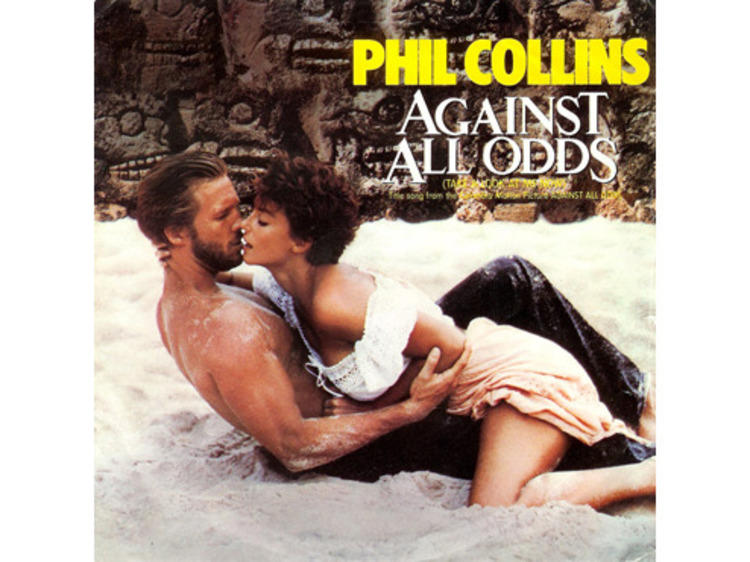 """""""Against All Odds (Take a Look at Me Now)"""" by Phil Collins (Against All Odds, 1984)"""