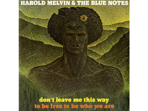 """Don't Leave Me This Way"" by Harold Melvin & the Blue Notes (1975)"