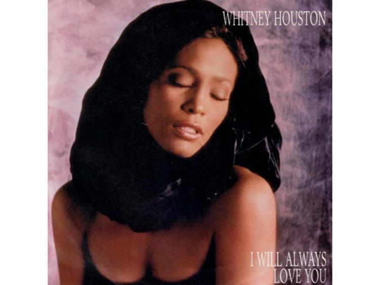 """I Will Always Love You"" by Whitney Houston"