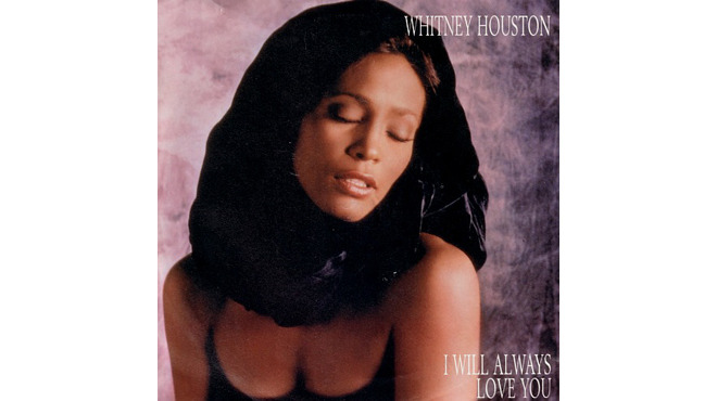 """I Will Always Love You"" by Whitney Houston"