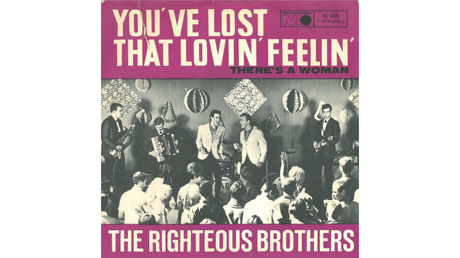 """You've Lost That Lovin' Feelin'"" by the Righteous Brothers"
