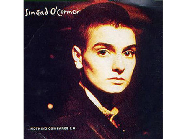 """Nothing Compares 2 U"" by Sinead O'Connor"