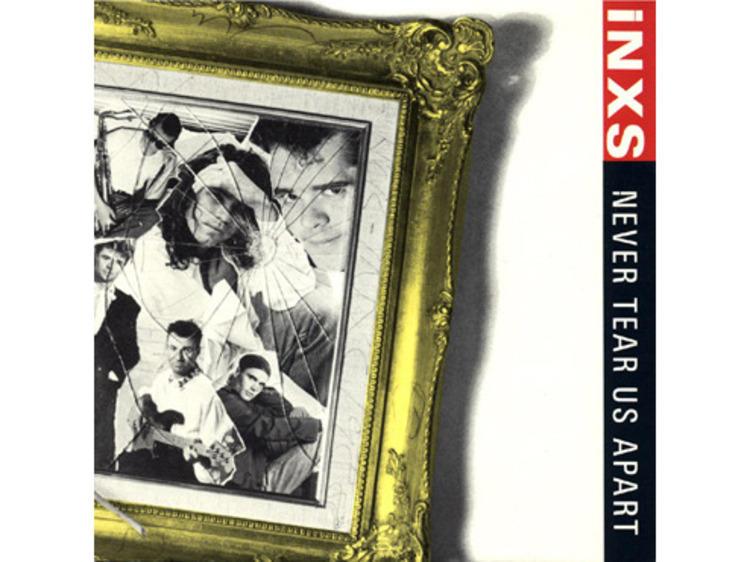 'Never Tear Us Apart' – INXS