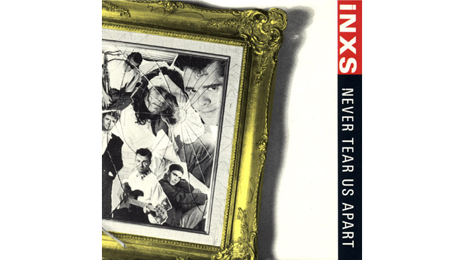 """Never Tear Us Apart"" by INXS"