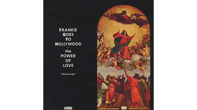 """The Power of Love"" by Frankie Goes to Hollywood"
