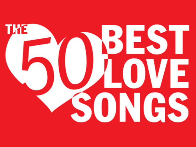 The 50 best love songs ever made