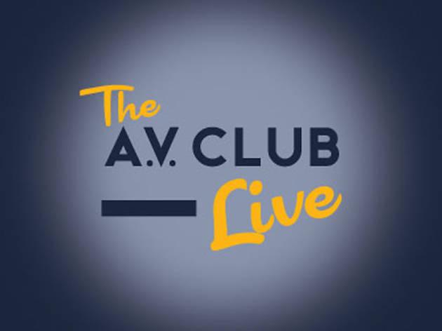 The A.V. Club Live