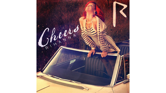 """""""Cheers (Drink to That)"""" by Rihanna"""
