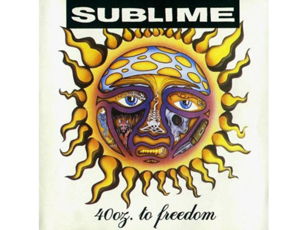 """40oz. to Freedom"" by Sublime"