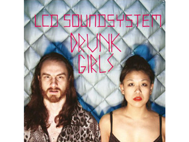 """Drunk Girls"" by LCD Soundsystem"