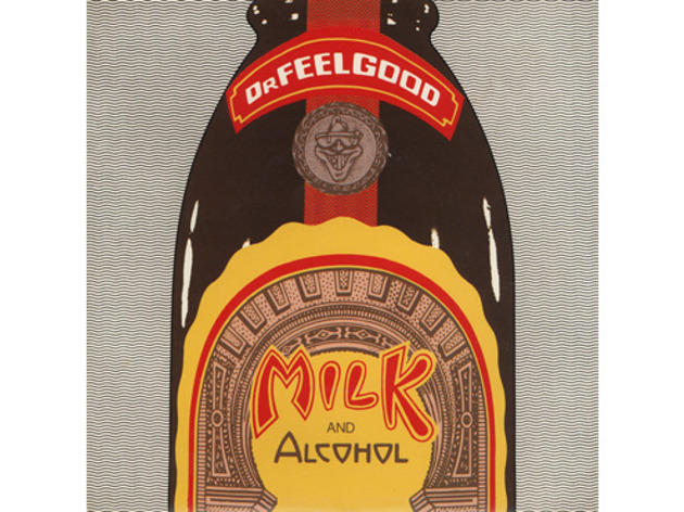 """Milk and Alcohol"" by Dr. Feelgood"