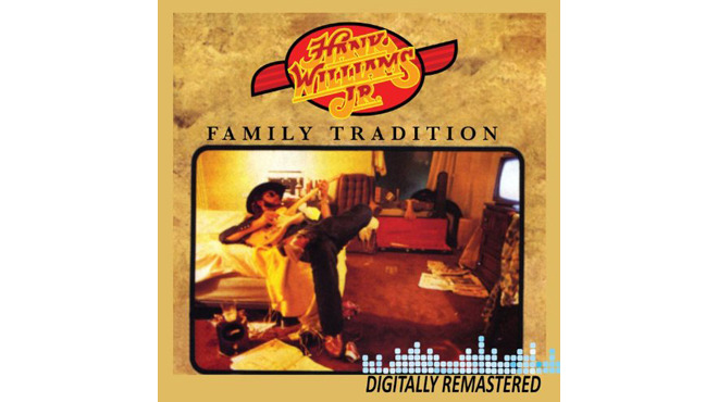 """Family Tradition"" by Hank Williams Jr."