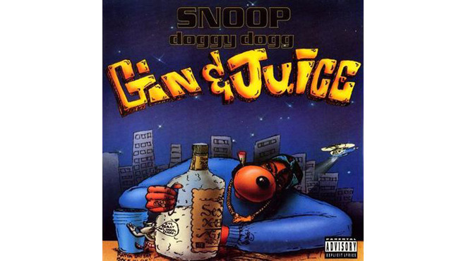 """Gin & Juice"" by Snoop Dogg"