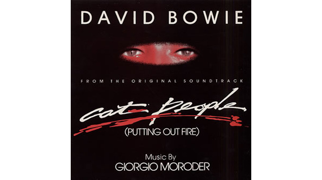 """Cat People (Putting Out Fire)"" by David Bowie (Cat People, 1982)"