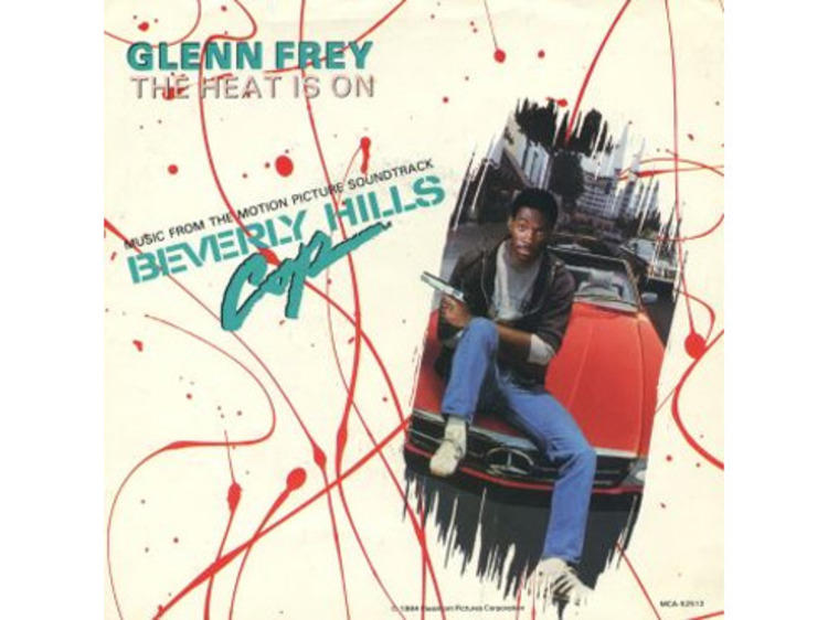 """""""The Heat Is On"""" by Glenn Frey (Beverly Hills Cop, 1984)"""