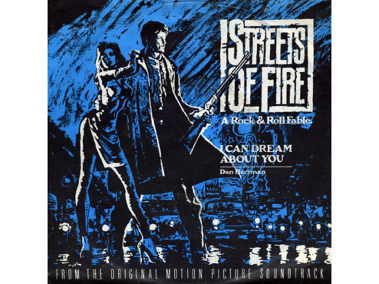 """""""I Can Dream About You"""" by Dan Hartman (Streets of Fire, 1984)"""