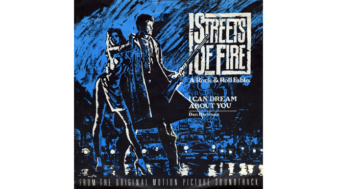 """I Can Dream About You"" by Dan Hartman (Streets of Fire, 1984)"