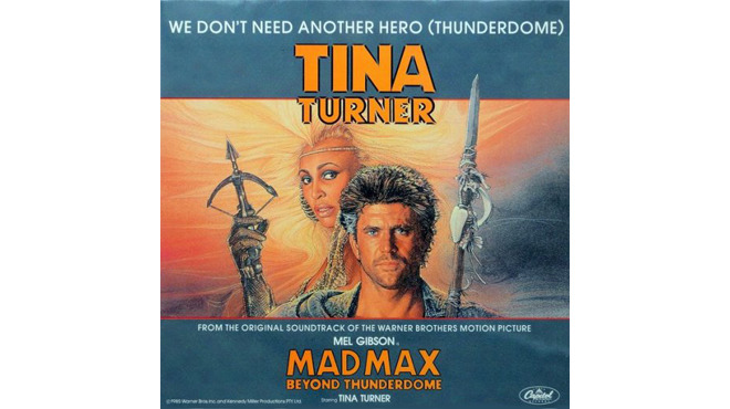 """We Don't Need Another Hero (Thunderdome)"" by Tina Turner (Mad Max Beyond Thunderdome, 1985)"