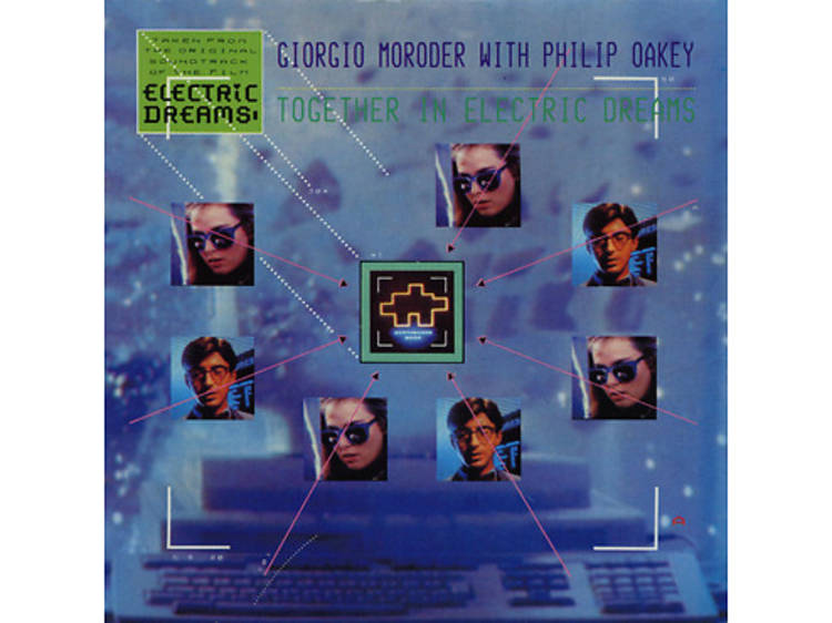 """""""Together in Electric Dreams"""" by Philip Oakey & Giorgio Moroder (Electric Dreams, 1984)"""